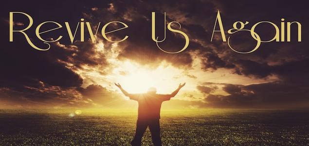revive-us-again-again